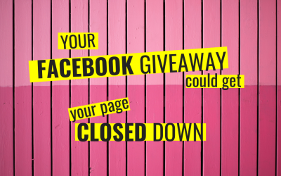 Your Facebook Giveaway Could Get Your Page Closed Down!