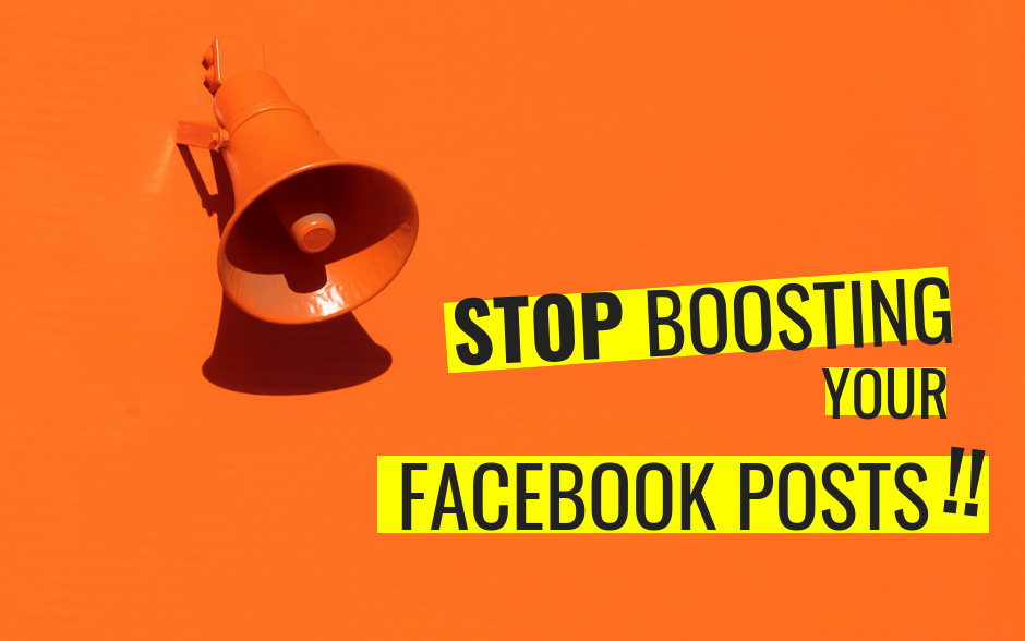 Why You Should Never Use The Boost Button On Your Facebook Post