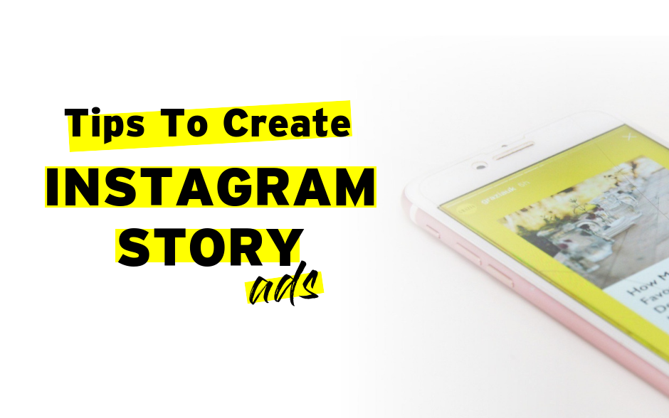 8 Tips To Help You Get Started With Instagram Story Ads